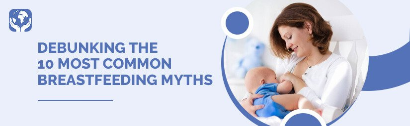 Debunking The 10 Most Common Breastfeeding Myths